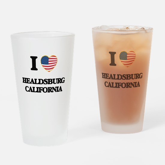 I love Healdsburg California USA De Drinking Glass