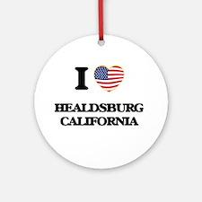 I love Healdsburg California USA Ornament (Round)