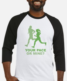 Your Pace Or Mine? Baseball Jersey