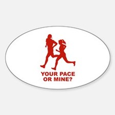 Your Pace Or Mine? Decal