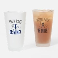 Your Pace Or Mine? Drinking Glass