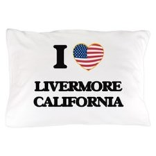 I love Livermore California USA Design Pillow Case