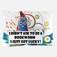 I didn't ask to be a bookworm Pillow Case