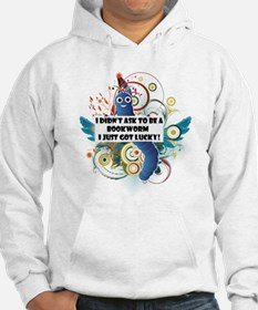 I didn't ask to be a bookworm Hoodie