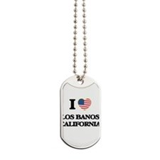 I love Los Banos California USA Design Dog Tags
