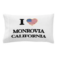 I love Monrovia California USA Design Pillow Case