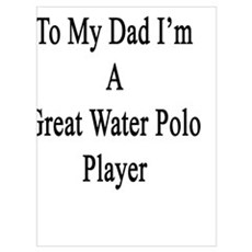 Thanks To My Dad I'm A Great Water Polo Player  Canvas Art
