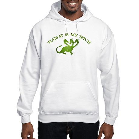 Tiamat Is My Bitch Hooded Sweatshirt