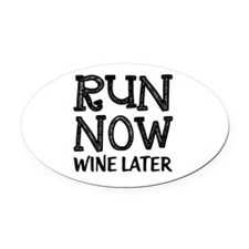 Run Now Wine Later Oval Car Magnet