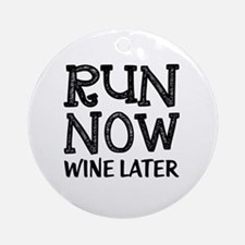 Run Now Wine Later Round Ornament