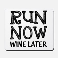 Run Now Wine Later Mousepad