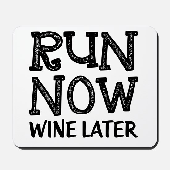 Run Now Wine Later Mousepad
