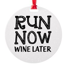 Run Now Wine Later Ornament