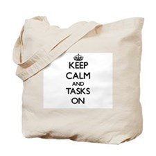Keep Calm and Tasks ON Tote Bag