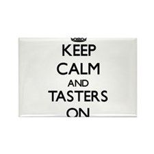 Keep Calm and Tasters ON Magnets