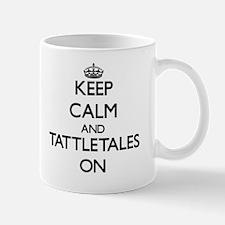Keep Calm and Tattletales ON Mug