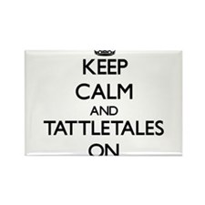 Keep Calm and Tattletales ON Magnets