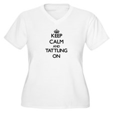Keep Calm and Tattling ON Plus Size T-Shirt