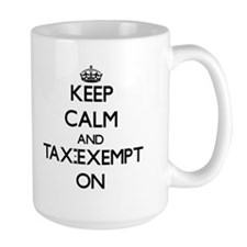 Keep Calm and Tax-Exempt ON Mugs