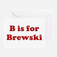B is for Brewski Greeting Card