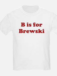 B is for Brewski T-Shirt