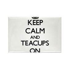 Keep Calm and Teacups ON Magnets
