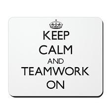 Keep Calm and Teamwork ON Mousepad