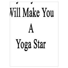 My Boyfriend Will Make You A Yoga Star  Poster
