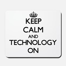 Keep Calm and Technology ON Mousepad