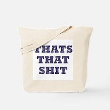 Thats That Shit Tote Bag
