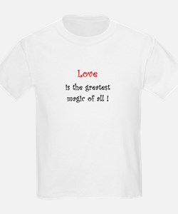 Love is the greatest Magic of a T-Shirt