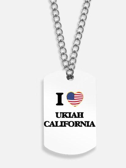 I love Ukiah California USA Design Dog Tags