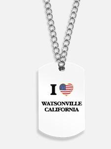 I love Watsonville California USA Design Dog Tags