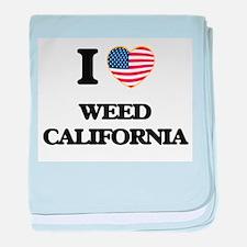 I love Weed California USA Design baby blanket