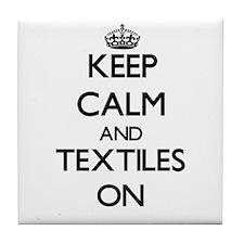 Keep Calm and Textiles ON Tile Coaster