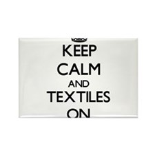 Keep Calm and Textiles ON Magnets