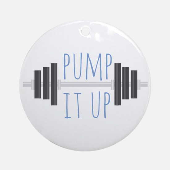 Pump It Up Ornament (Round)