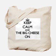 Keep Calm and The Big Cheese ON Tote Bag