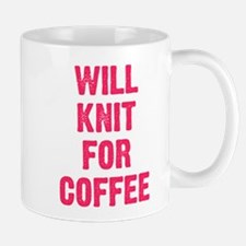 WILL KNIT FOR COFFEE Mugs