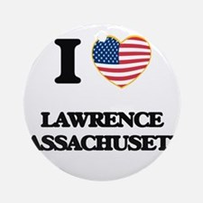 I love Lawrence Massachusetts Ornament (Round)