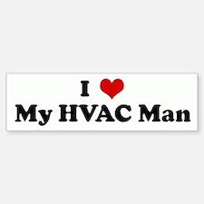 I Love My HVAC Man Bumper Bumper Bumper Sticker