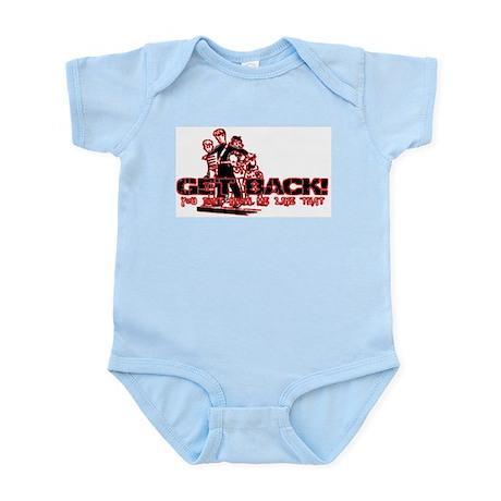 Get BACK! you dont know me li Infant Bodysuit