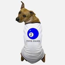 Blue Two Pool Ball (Custom) Dog T-Shirt