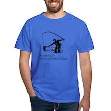 fishermen have longer poles T-Shirt