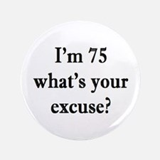 75 your excuse 3 Button