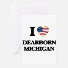 I love Dearborn Michigan Greeting Cards