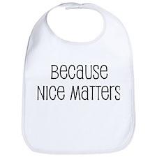 Because Nice Matters Bib