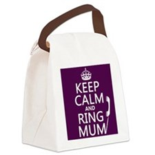 Keep Calm and Ring Mum Canvas Lunch Bag