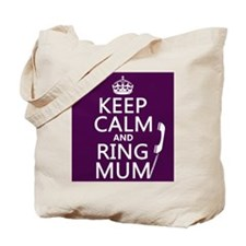 Keep Calm and Ring Mum Tote Bag