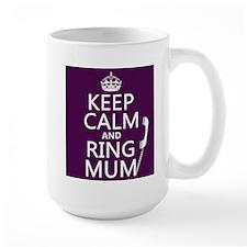 Keep Calm and Ring Mum Mugs